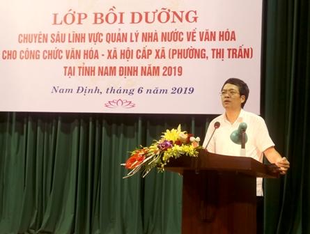 Lớp Bồi dưỡng chuyên sâu lĩnh vực quản lý nhà nước về văn hóa cho công chức văn hóa xã hội xã, phường, thị trấn tại tỉnh Nam Định năm 2019